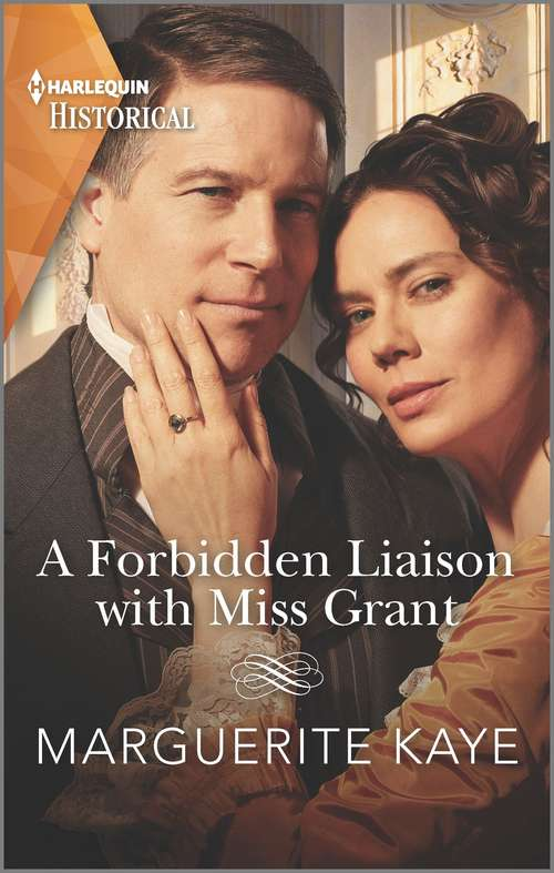 A Forbidden Liaison with Miss Grant (Mills And Boon Historical Ser.)