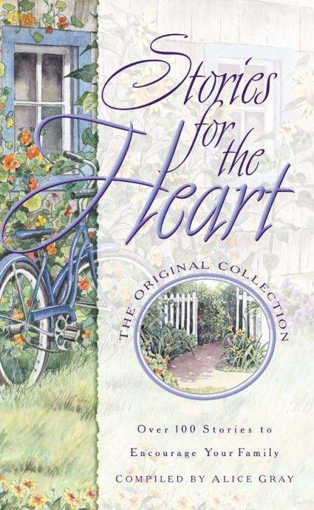 Stories for the Heart: Over 100 Stories to Encourage Your Soul (Stories for the Heart #1)