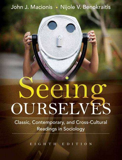 Seeing Ourselves: Classic, Contemporary, and Cross-Cultural Readings in Sociology  (Eighth Edition)