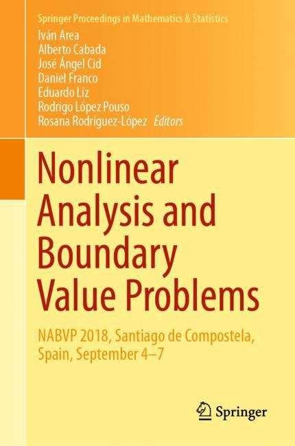 Nonlinear Analysis and Boundary Value Problems: NABVP 2018, Santiago de Compostela, Spain, September 4-7 (Springer Proceedings in Mathematics & Statistics #292)