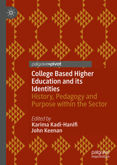 College Based Higher Education and its Identities: History, Pedagogy and Purpose within the Sector