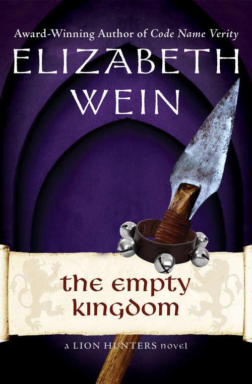 The Empty Kingdom (The Lion Hunters Novels #5)