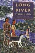 Long River: A Novel