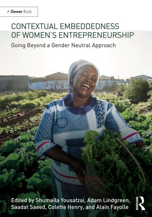 Contextual Embeddedness of Women's Entrepreneurship: Going Beyond a Gender Neutral Approach