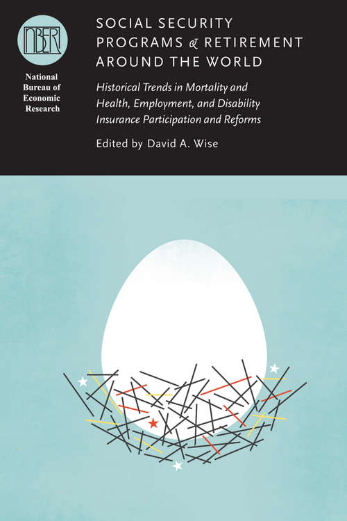 Social Security Programs and Retirement around the World: Historical Trends in Mortality and Health, Employment, and Disability Insurance Participation and Reforms