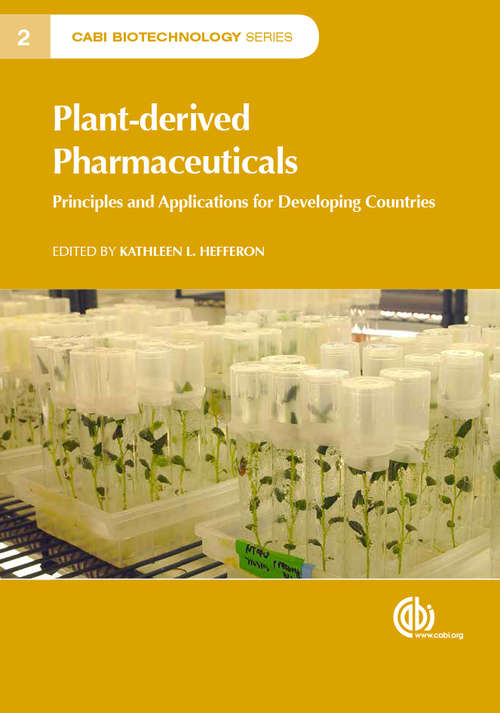 Plant-derived Pharmaceuticals: Principles and Applications for Developing Countries (CABI Biotechnology Series #2)