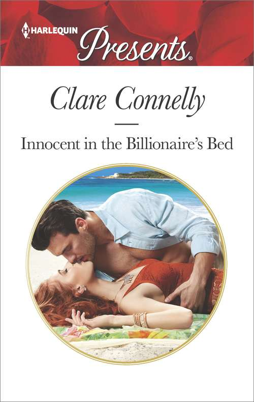 Innocent in the Billionaire's Bed: Christmas At The Tycoon's Command (the Powerful Di Fiore Tycoons, Book 1) / Innocent In The Billionaire's Bed (Mills And Boon Modern Ser. #1)