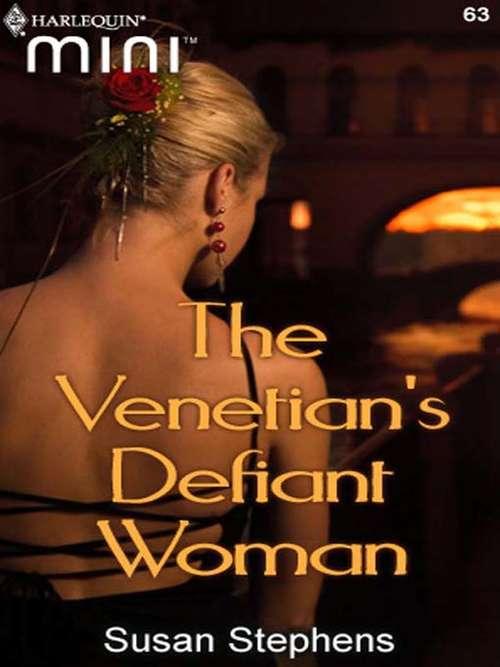The Venetian's Defiant Woman
