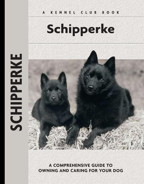 Schipperke (Comprehensive Owner's Guide)