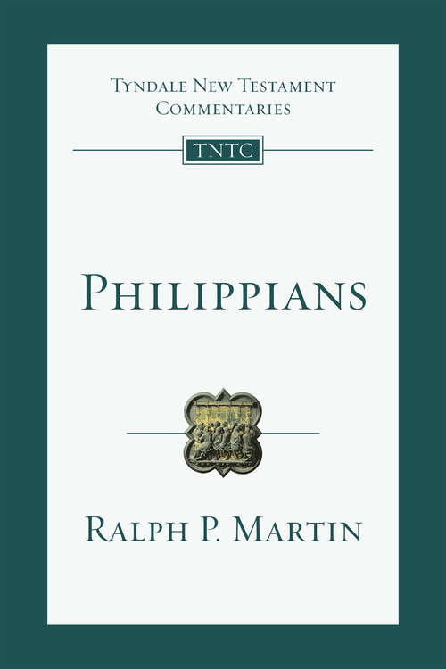 Philippians: Based On The Revised Standard Version (Tyndale New Testament Commentaries #Volume 11)