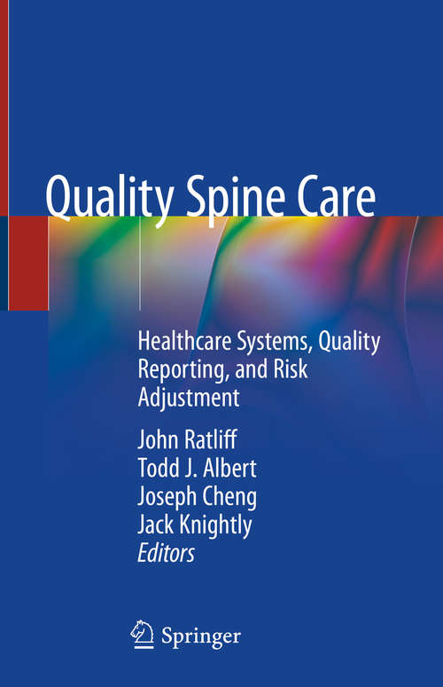 Quality Spine Care: Healthcare Systems, Quality Reporting, And Risk Adjustment
