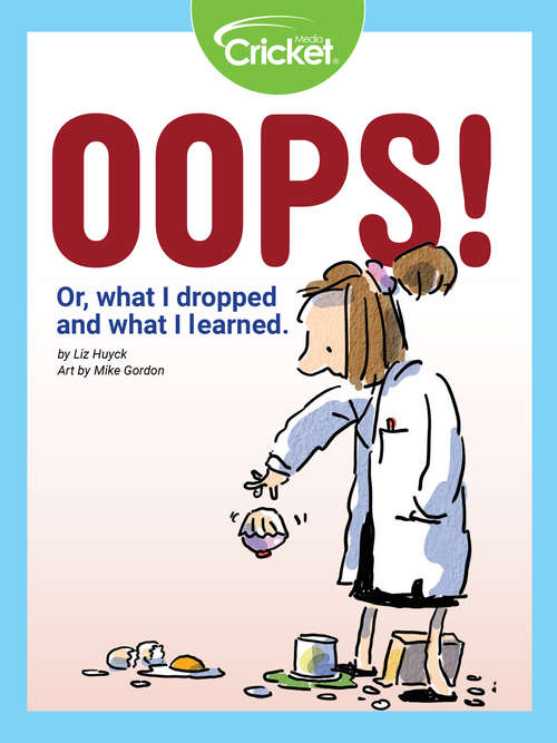 Oops! (Or, what I dropped and what I learned)