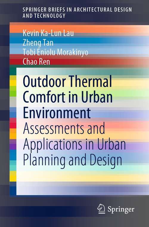 Outdoor Thermal Comfort in Urban Environment: Assessments and Applications in Urban Planning and Design (SpringerBriefs in Architectural Design and Technology)