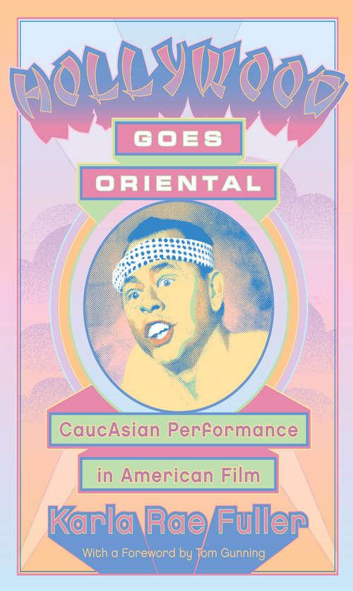 Hollywood Goes Oriental: CaucAsian Performance in American Film