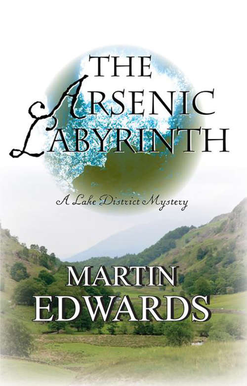 The Arsenic Labyrinth: A Lake District Mystery (Lake District Mysteries #3)