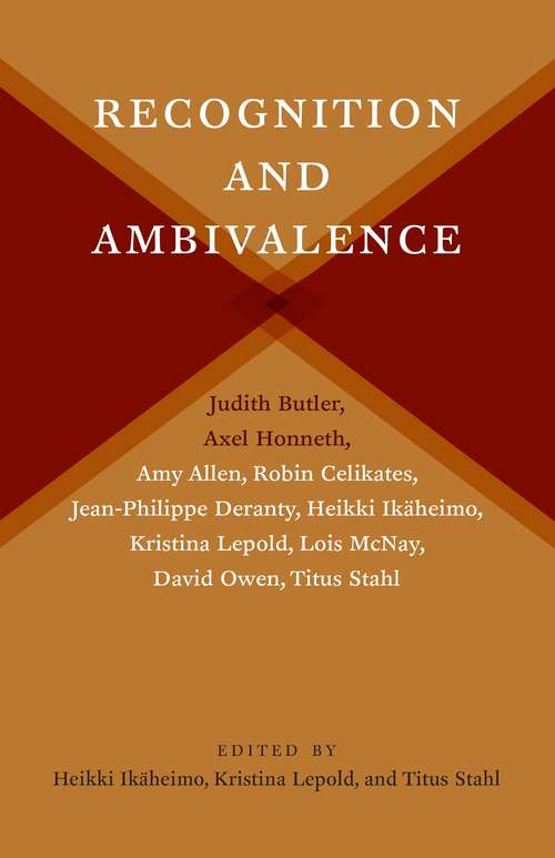 Recognition and Ambivalence (New Directions in Critical Theory #77)