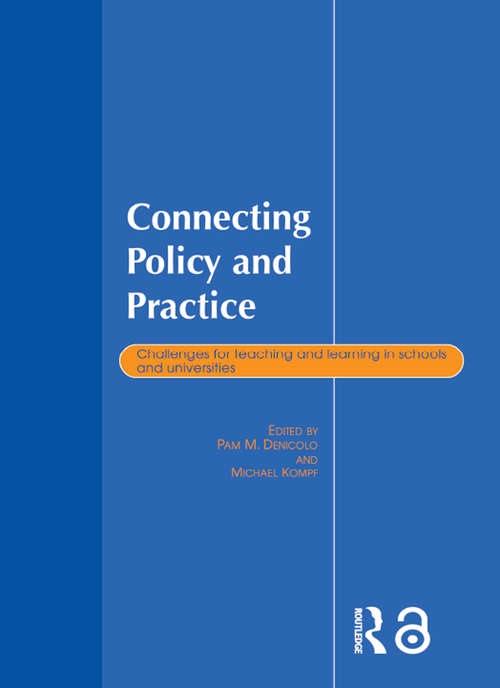 Connecting Policy and Practice: Challenges for Teaching and Learning in Schools and Universities