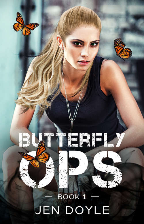 Butterfly Ops: Book 1 (Butterfly Ops Trilogy #1)