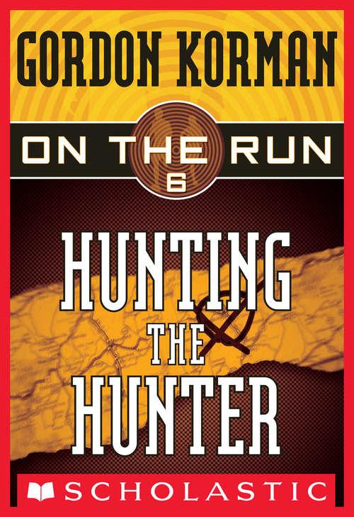 Hunting the Hunter (On the Run #6)