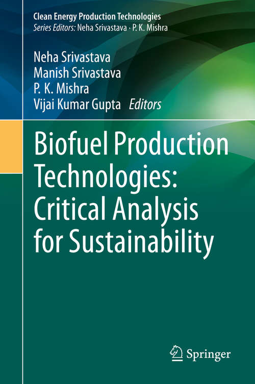 Biofuel Production Technologies: Critical Analysis for Sustainability (Clean Energy Production Technologies)