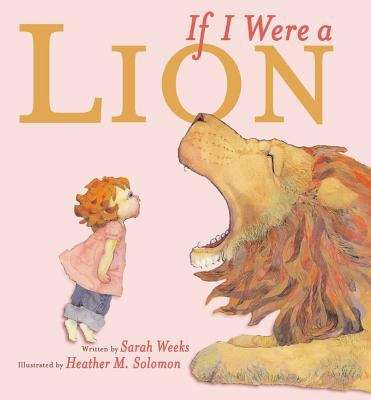 Collection sample book cover If I Were a Lion by Sarah Weeks