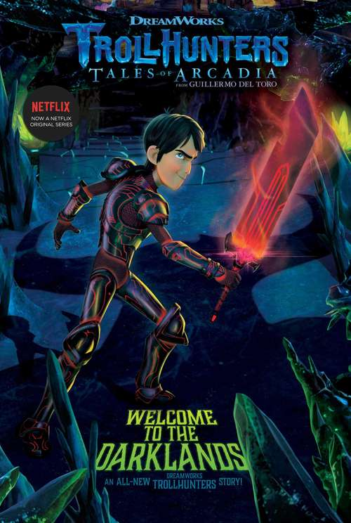 Welcome to the Darklands: The Adventure Begins; Welcome To The Darklands; The Book Of Ga-huel; Age Of The Amulet (Trollhunters #2)