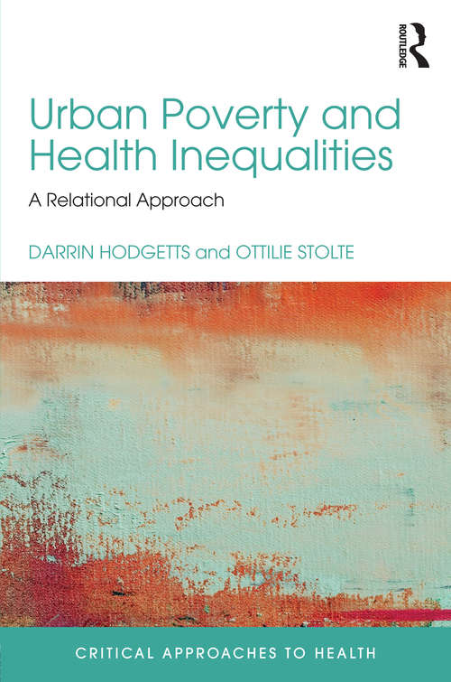Urban Poverty and Health Inequalities: A Relational Approach (Critical Approaches to Health)