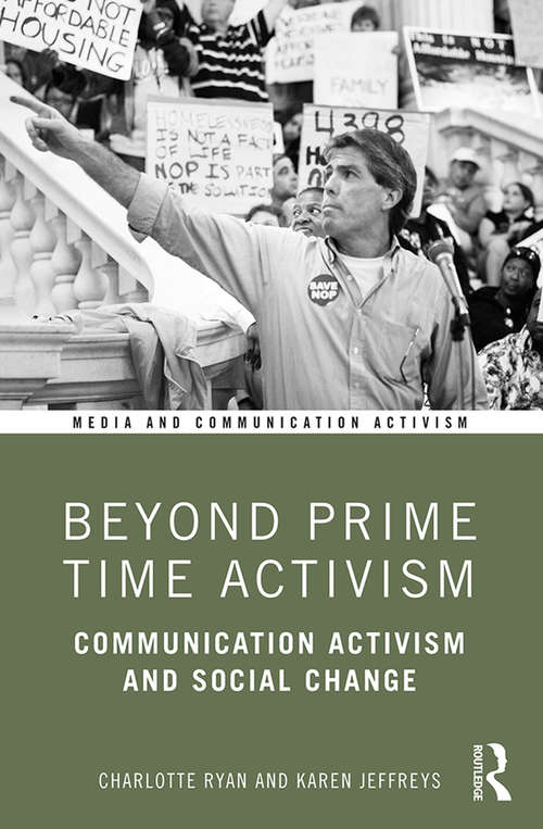 Beyond Prime Time Activism: Communication Activism and Social Change (Media and Communication Activism)