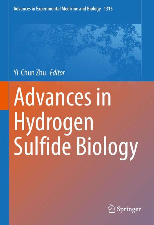 Advances in Hydrogen Sulfide Biology (Advances in Experimental Medicine and Biology #1315)