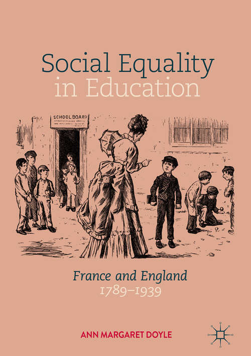 Social Equality in Education: France And England 1789 - 1939