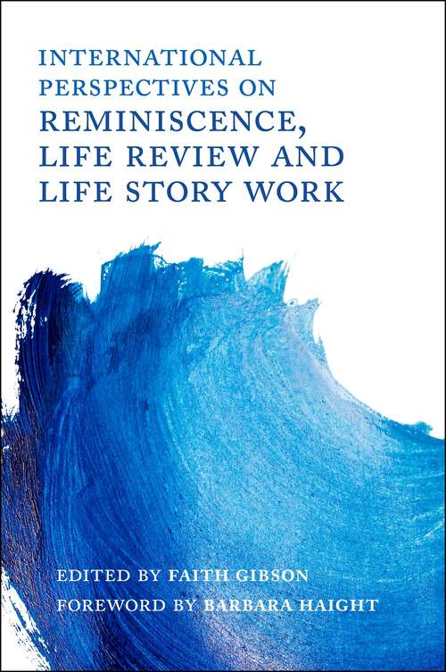 International Perspectives on Reminiscence, Life Review and Life Story Work