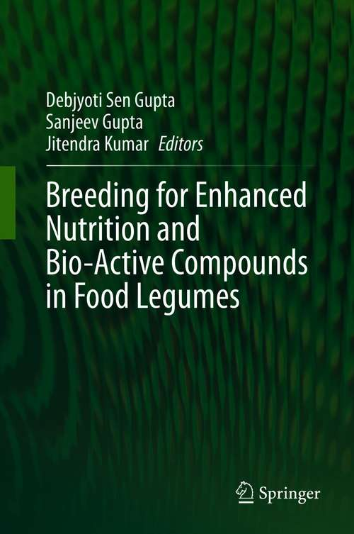 Breeding for Enhanced Nutrition and Bio-Active Compounds in Food Legumes