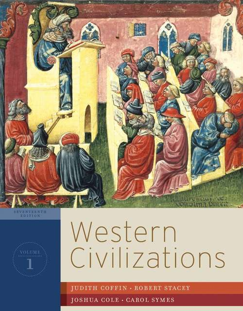 Western Civilizations: Their History and Their Culture (17 ed., Volume #1)