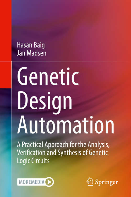 Genetic Design Automation: A Practical Approach for the Analysis, Verification and Synthesis of Genetic Logic Circuits