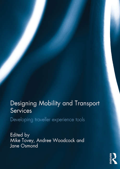 Designing Mobility and Transport Services: Developing traveller experience tools