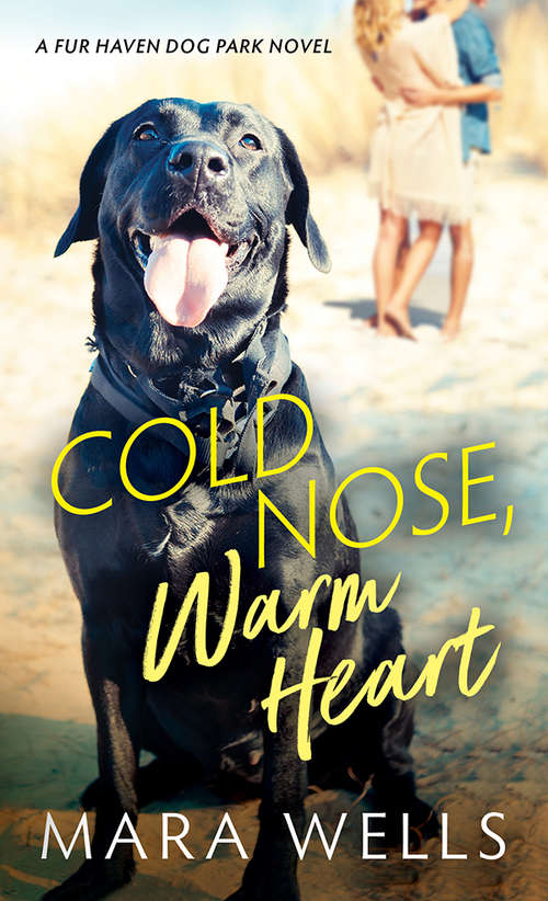 Cold Nose, Warm Heart (Fur Haven Dog Park #1)