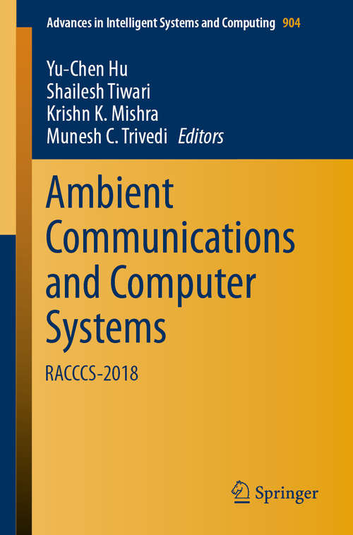 Ambient Communications and Computer Systems: RACCCS-2018 (Advances in Intelligent Systems and Computing #904)