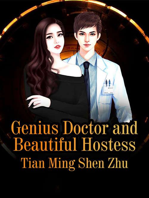 Genius Doctor and Beautiful Hostess: Volume 3 (Volume 3 #3)