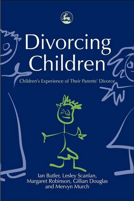 Divorcing Children: Children's Experience of their Parents' Divorce