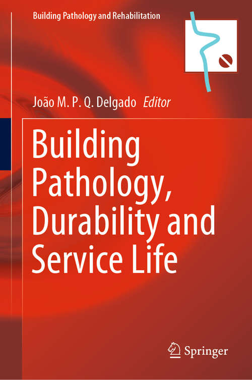 Building Pathology, Durability and Service Life (Building Pathology and Rehabilitation #12)