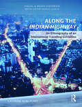 Along the Indian Highway: An Ethnography of an International Travelling Exhibition (Visual and Media Histories)