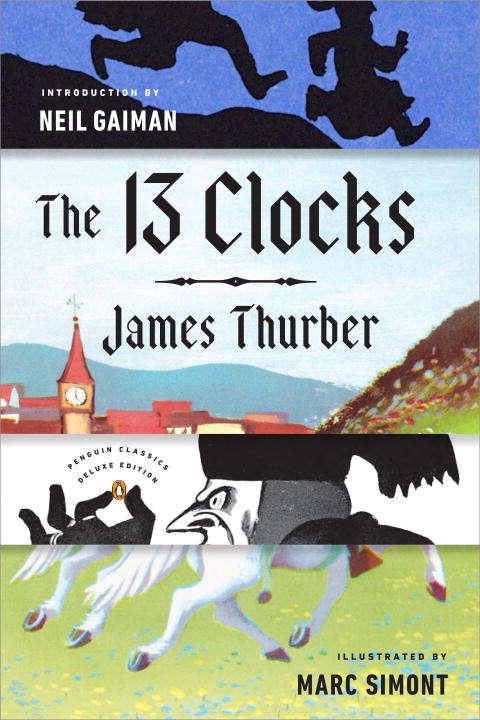 The 13 Clocks (Penguin Classics)