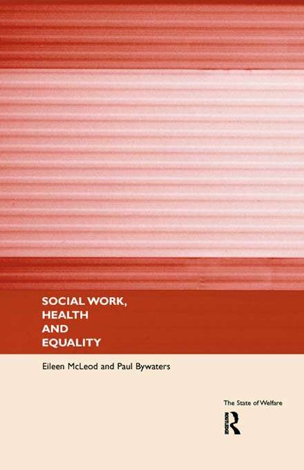 Social Work, Health and Equality (The\state Of Welfare Ser.)