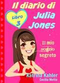 Il diario di Julia Jones - Libro 3 - Il mio sogno segreto