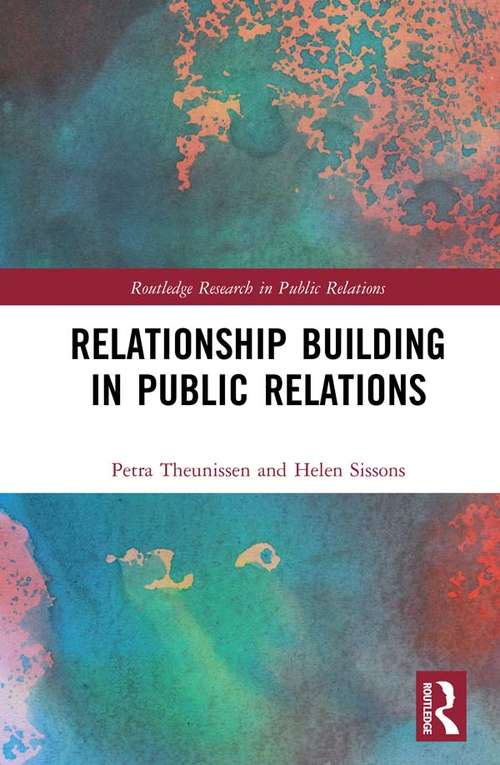 Relationship Building in Public Relations (Routledge Research in Public Relations)