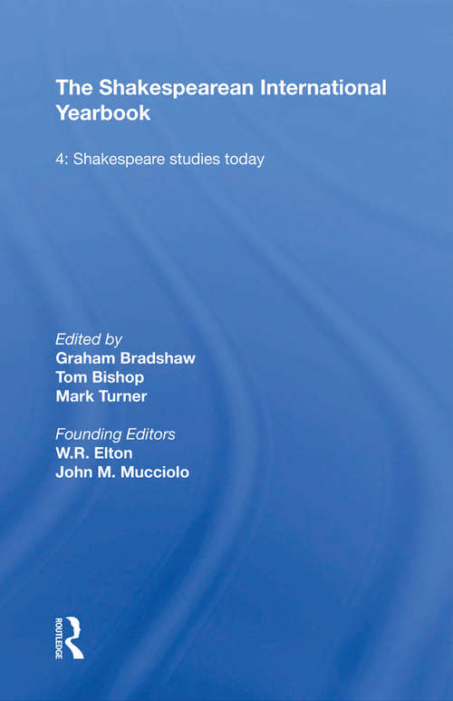 The Shakespearean International Yearbook: Volume 4: Shakespeare Studies Today (The\shakespearean International Yearbook Ser. #3)