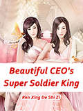 Beautiful CEO's Super Soldier King: Volume 10 (Volume 10 #10)