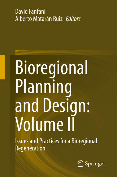 Bioregional Planning and Design: Issues and Practices for a Bioregional Regeneration