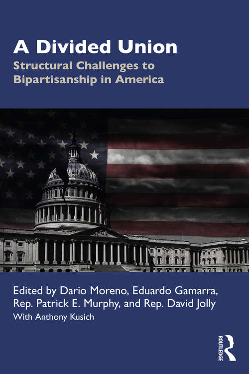 A Divided Union: Structural Challenges to Bipartisanship in America