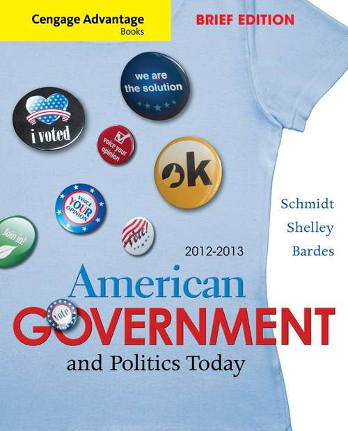 American Government and Politics Today, Brief Edition, 2012-2013
